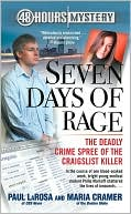 Paul LaRosa: Seven Days of Rage: The Deadly Crime Spree of the Craigslist Killer