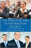 John J. Trinckes, Jr. John J.: Executive MBA in Information Security