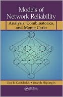 Ilya B. Gertsbakh: Models of Network Reliability: Analysis, Combinatorics, and Monte Carlo