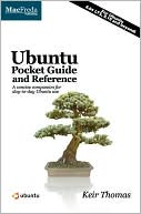 Keir Thomas: Ubuntu Pocket Guide and Reference: A Concise Companion for Day-to-Day Ubuntu Use