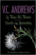 V. C. Andrews: If There Be Thorns/Seeds of Yesterday
