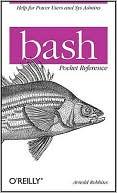 Arnold Robbins: Bash Pocket Reference
