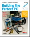 Robert Bruce Thompson: Building the Perfect PC