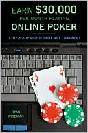 Ryan Wiseman: Earn $30,000 per Month Playing Online Poker