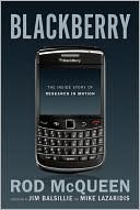 Rod McQueen: BlackBerry: The Inside Story of Research in Motion