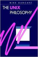 Mike Gancarz: The UNIX Philosophy