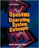 David Miller: Openvms Operating System Concepts