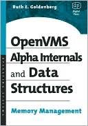 Ruth Goldenberg: Open VMS Alpha Internals and Data Structures: Memory Management