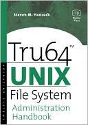 Steven Hancock: Tru64 UNIX File System Administration Handbook