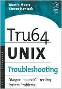 Martin Moore: Tru64 Unix Troubleshooting