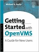 Michael D Duffy: Getting Started With Openvms