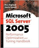 Ken England: Microsoft SQL Server 2005 Performance Optimization and Tuning Handbook
