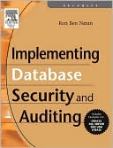 Ron Ben Natan: Implementing Database Security And Auditing