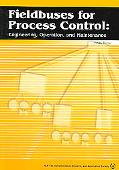 Jonas Berge: Fieldbuses for Process Control: Engineering, Operation and Maintenance