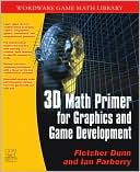 Fletcher Dunn: 3D Math Primer for Graphics and Game Development