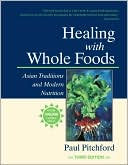 Paul Pitchford: Healing with Whole Foods: Asian Traditions and Modern Nutrution