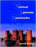 Dennis Fowler: Virtual Private Networks