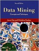 Jiawei Han: Data Mining: Concepts and Techniques