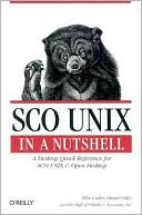 Ellie Cutler: SCO UNIX In A Nutshell: A Desktop Quick Reference for SCO UNIX and Open Desktop