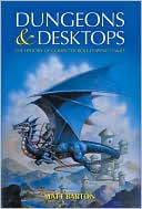 Matt Barton: Dungeons and Desktops: The History of Computer Role-Playing Games