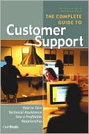 Joe Fleischer: The Complete Guide to Customer Support: How to Turn Technical Assistance Into a Profitable Relationship