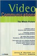 James R. Wilcox: Video Communications: The Whole Picture
