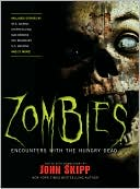 John Skipp: Zombies: Encounters with the Hungry Dead