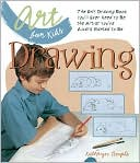 Kathryn Temple: Drawing: The Only Drawing Book You'll Ever Need to Be the Artist You've Always Wanted to Be