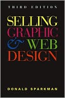 Donald Sparkman: Selling Graphic and Web Design