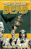 Robert Kirkman: The Walking Dead, Volume 4: The Heart's Desire