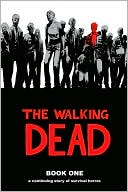 Robert Kirkman: The Walking Dead, Book One