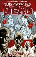 Robert Kirkman: The Walking Dead, Volume 1: Days Gone Bye