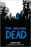 Robert Kirkman: The Walking Dead, Book Two