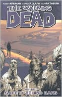 Robert Kirkman: The Walking Dead, Volume 3: Safety Behind Bars