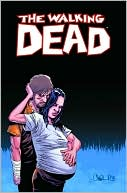Charlie Adlard: The Walking Dead, Volume 7: The Calm Before