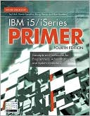 Holt: iSeries/i5 Primer: Concepts and Techniques for Programmers, Administrators, and System Operators