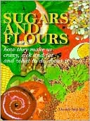 Joan Ifland: Sugars and Flours: How They Make Us Crazy, Sick, and Fat and What to Do about It