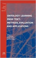 Paul Buitelaar: Ontology Learning from Text: Methods, Evaluation and Applications