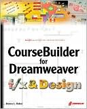 Donna L. Baker: CourseBuilder for Dreamweaver f/x & Design