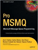 Scot Boyd: Pro MSMQ: Microsoft Message Queue Programming