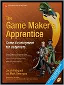 Jacob Habgood: The Game Maker's Apprentice: Game Development for Beginners