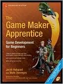 Jacob Habgood: The Game Maker's Apprentice: Game Development for Beginners