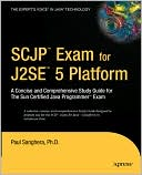 Paul Sanghera: SCJP Exam for J2SE 5: A Concise and Comprehensive Study Guide for The Sun Certified Java Programmer Exam