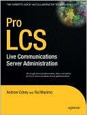 Andrew Edney: Pro LCS: Live Communications Server Administration