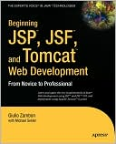 Giulio Zambon: Beginning JSP, JSF and Tomcat Web Development: From Novice to Professional