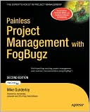 Mike Gunderloy: Painless Project Management with FogBugz, Second Edition