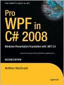 Matthew MacDonald: Pro WPF in C# 2008: Windows Presentation Foundation with .NET 3.5, Second Edition