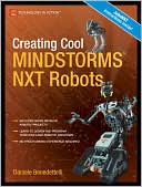 Daniele Benedettelli: Creating Cool MINDSTORMS NXT Robots