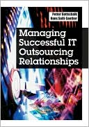 Gottschalk: Managing Successful It Outsourcing Relationships