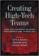Clint Bowers: Creating High-Tech Teams: Practical Guidance on Work Performance and Technology